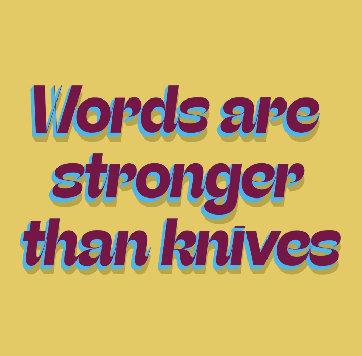 words are stronger than knives